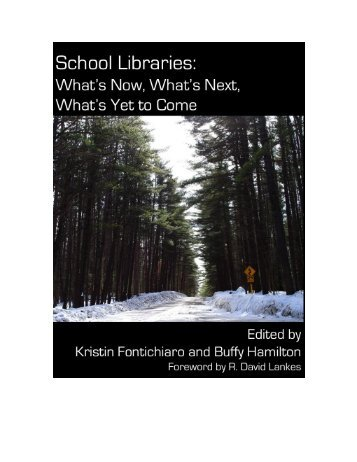 SCHOOL LIBRARIES: WHAT'S NOW, WHAT'S NEXT ... - Smashwords