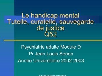 Le handicap mental Tutelle, curatelle, sauvegarde de justice Q52 Le ...