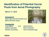 Mapping Vernal Pools - Maine GIS User Group