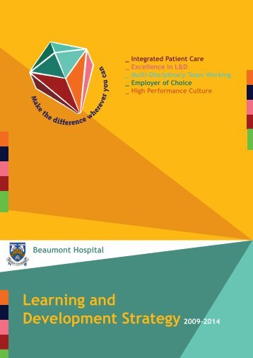 Beaumont Hospital | Learning and Development Strategy 2009-2014 1