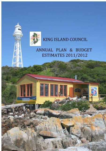 Annual Plan and Budget Estimates 2011-2012 - King Island Council