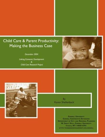 Child Care & Parent Productivity: Making the Business Case