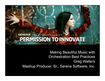 Making Beautiful Music with Orchestration Best ... - Serena Software