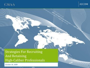Strategies For Recruiting And Retaining High-Caliber ... - CMAA