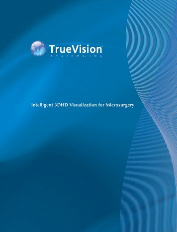 Intelligent 3DHD Visualization for Microsurgery - TrueVision Systems