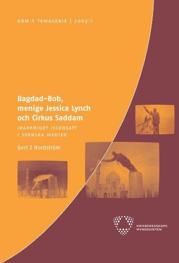 Bagdad-Bob, menige Jessica Lynch och Cirkus Saddam