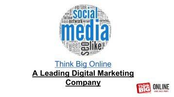 Think Big Online - A Leading Digital Marketing Company