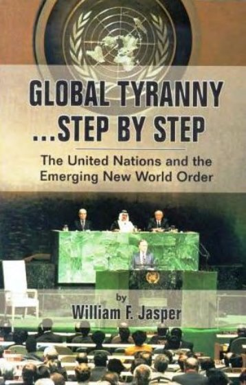Jasper-Global-Tyranny-Step-By-Step-The-United-Nations-and-the ...