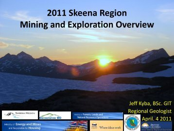 2011 Skeena Region Mining and Exploration Overview - Kamloops ...
