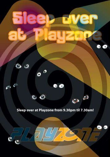 Sleep over at Playzone from 9.30pm til 7.30am!