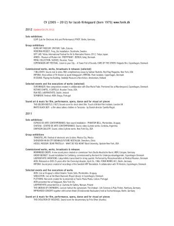 CV (2005 – 2012) for Jacob Kirkegaard (born 1975) www.fonik.dk ...