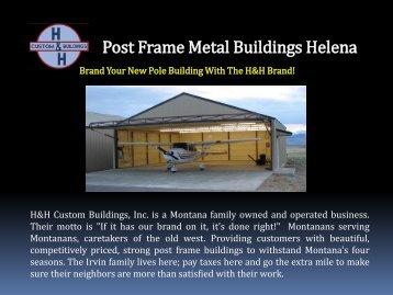 Post Frame Metal Buildings Helena