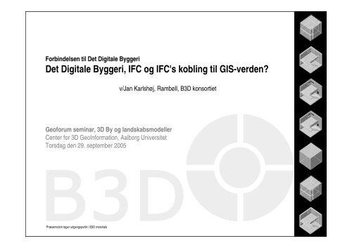 Det Digitale Byggeri, IFC og IFC's kobling til GIS-verden ...