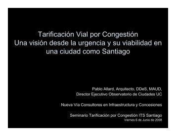 Tarificación Vial por Congestión Una visión desde la ... - ITS Chile