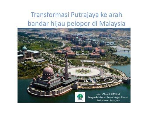 Kertas Kerja 4 - Turning Putrajaya Into Malaysias Pioneer Green City