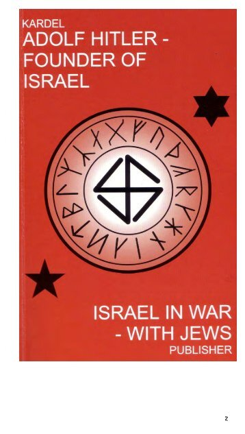 Kardel – Adolf Hitler – Founder Of Israel – Israel In War – With Jews