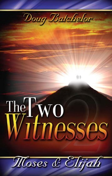 The Two Witnesses - Elijah & Moses - A New You Ministry