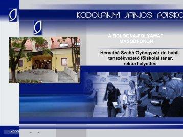 Hervainé Dr. Szabó Gyöngyvér: A Bologna Folyamat Másodfokon