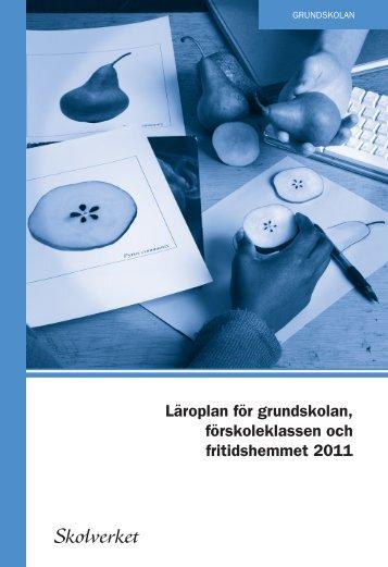 Läroplan för grundskolan, förskoleklassen och fritidshemmet 2011