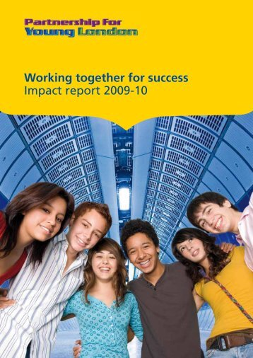 Working together for success Impact report 2009-10 - Partnership for ...