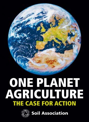 One Planet Agriculture: Handbook for Practical ... - Soil Association