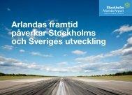 Arlandas framtid påverkar Stockholms och Sveriges ... - Swedavia