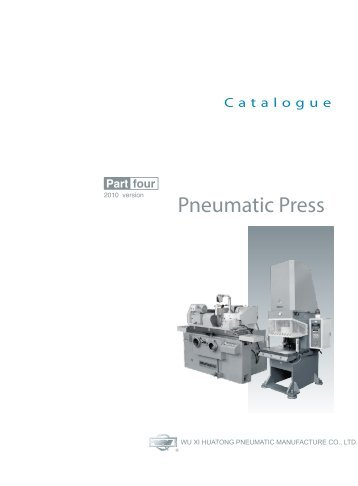 HUATONG Catalogue Part4: Pneumatic Presses_Grinding Machines ENGLISH