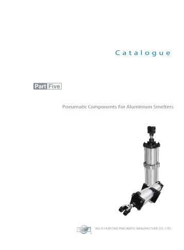 HUATONG Catalogue Part5: Pneumatic Components For Aluminium Smelters ENGLISH