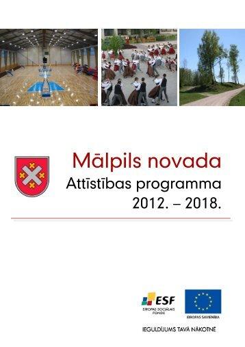 Mālpils novada ATTĪSTĪBAS PROGRAMMA 2012. - 2018.gadam