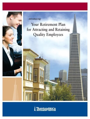 Your Retirement Plan for Attracting and Retaining Quality Employees