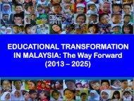 EDUCATIONAL TRANSFORMATION IN MALAYSIA: The Way Forward