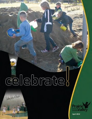 April 2012 - celebrate! - Prairie Valley School Division