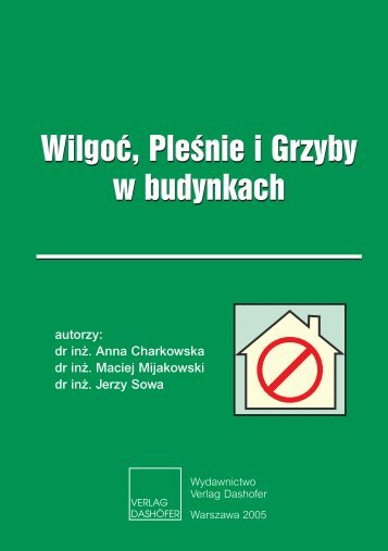 Wilgoç, PleÊnie i Grzyby w budynkach Wilgoç ... - Verlag Dashofer