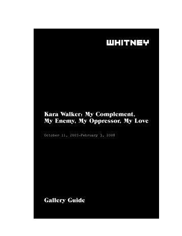 Kara Walker: My Complement, My Enemy, My Oppressor, My Love ...