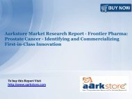 Aarkstore Market Research Report - Frontier Pharma: Prostate Cancer - Identifying and Commercializing First-in-Class Innovation