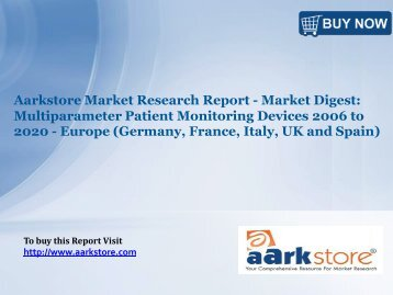 Aarkstore Market Research Report - Market Digest: Multiparameter Patient Monitoring Devices 2006 to 2020 - Europe (Germany, France, Italy, UK and Spain)
