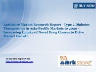 Aarkstore Market Research Report - Type 2 Diabetes Therapeutics in Asia-Pacific Markets to 2020 - Increasing Uptake of Novel Drug Classes to Drive Market Growth
