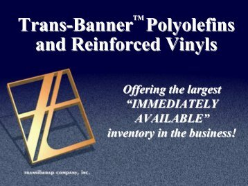 Trans-Banner Polyolefins and Reinforced Vinyls - Transilwrap Co., Inc
