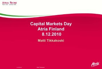Atria Finland Ltd. Capital Markets Day 14.6.2007 - Atriagroup.com