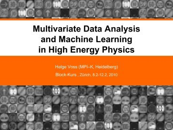 Multivariate Data Analysis and Machine Learning in ... - Helge Voss