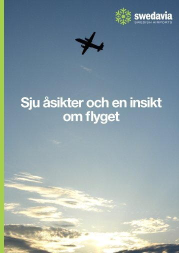 Sju åsikter och en insikt om flyget - Swedavia