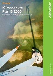 Klimaschutz: Plan B 2050 - Kurzfassung - Greenpeace