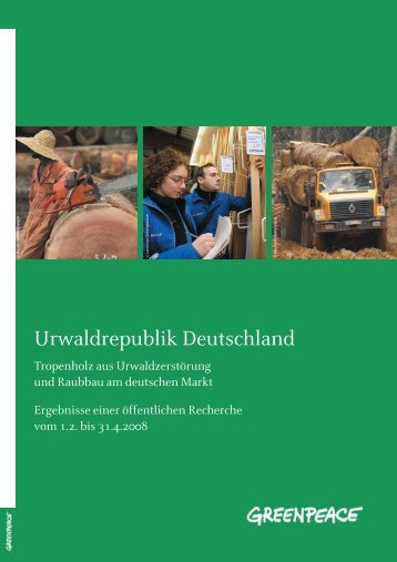 Urwaldrepublik Deutschland - Greenpeace