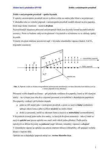 1 Světlo v anizotropním prostředí – optika krystalů V opticky ...