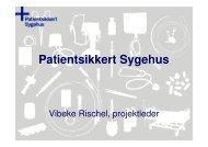 Præsentation ved Vibeke Rischel om Patientsikkert ... - Sikker Patient