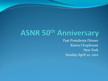 Past Presidents at Keens Chophouse, April 2012 (PDF) - AJNR Blog