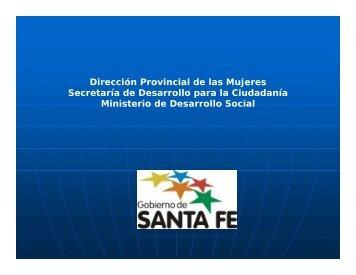 Dirección Provincial de las Mujeres Secretaría de Desarrollo para la ...