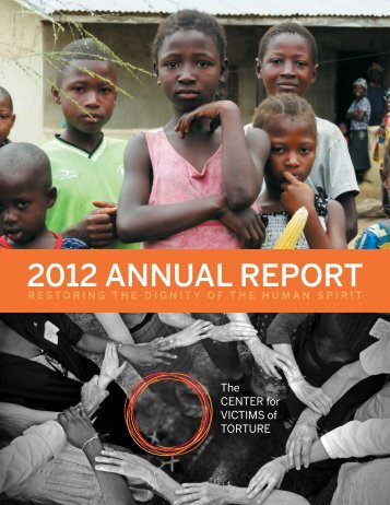 2012 ANNUAL REPORT - The Center for Victims of Torture