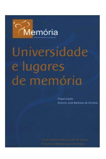 A Universidade e seus lugares de memória - Sistema de Bibliotecas ...