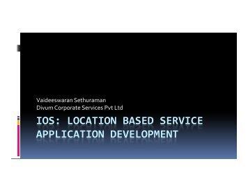 IOS: LOCATION BASED SERVICE APPLICATION DEVELOPMENT